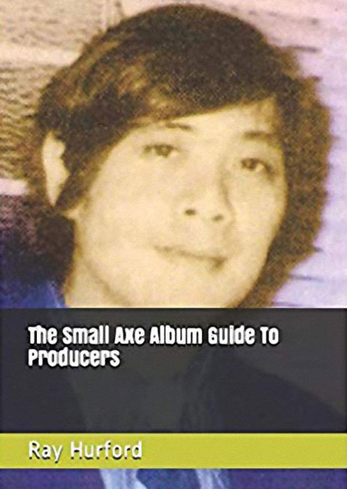 The Small Axe Album Guide To Producers