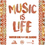 Warrior King feat. Mr. Diamond – Music Is Life