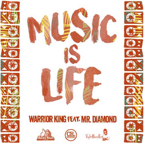 Warrior King feat. Mr. Diamond - Music Is Life