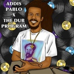 Addis Pablo – The Dub Program | New EP