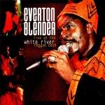 Everton Blender – Live At The White River Reggae Bash