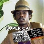 Witness To Reggae | Super Cat