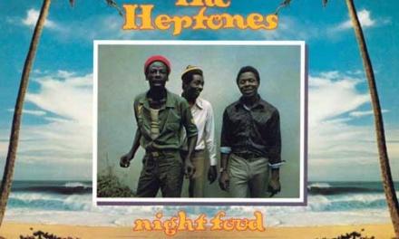 The Heptones – Night Food