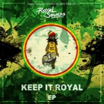 Royal Sounds – Keep It Royal | New EP
