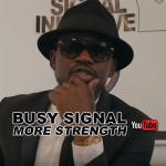 Busy Signal – More Strength   New Video