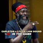 Capleton x Little Lion Sound – In The Game   New Video