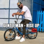 Gentleman – Rise Up | New Video