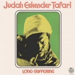 Judah Eskender Tafari – Long-Suffering