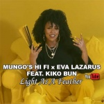 Mungo's Hi Fi x Eva Lazarus feat. Kiko Bun – Light As A Feather | New Video