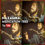 Nazamba – Medication Tree | New Video