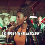 Once Upon A Time In Jamaica Part 1 | New Video