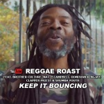 Reggae Roast – Keep It Bouncing | New Video