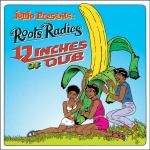 Roots Radics – 12 Inches Of Dub