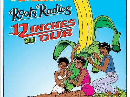 Roots Radics – 12 Inches Of Dub
