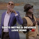 Tanto Metro & Devonte – Love Song | New Video