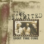 Time Unlimited – Right Time Come