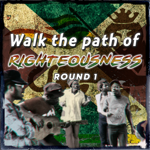 Walk The Path of Righteousness - Round 1