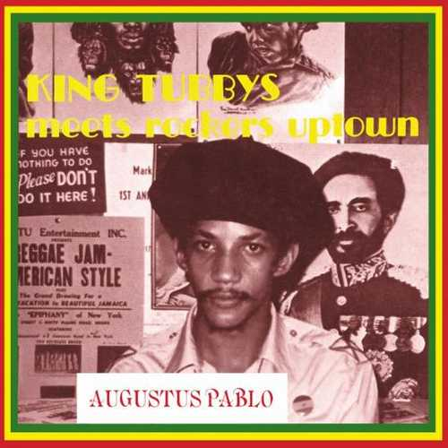 Augustus Pablo - King Tubbys Meets The Rockers Uptown