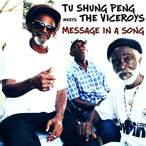 Tu Shung Peng Meets The Viceroys - Message In A Song