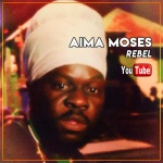 Aima Moses – Re-Bel   New Video