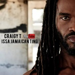 Craigy T – Issa Jamaican Ting   New Video