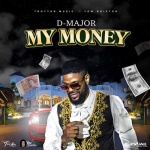 D Major – My Money | New Single