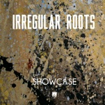 Irregular Roots – Showcase
