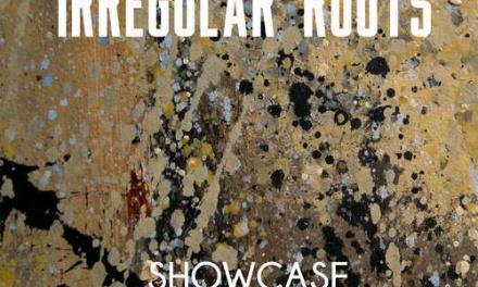 Irregular Roots – Showcase