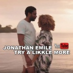 Jonathan Emile – Try A Likkle More | New Video