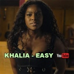 Khalia – Easy | New Video