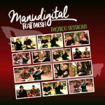 Manudigital feat. Mesh – Mexico Sessions   New EP