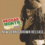 Reggae Month 2020 – New Dennis Brown Release