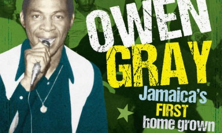 Owen Gray – Jamaica's First Home Grown Star