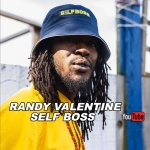 Randy Valentine – Self Boss | New Video