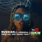 Rvssian feat. Shenseea, Swae Lee, and Young Thug – IDKW | New Video
