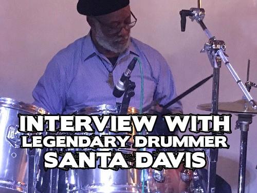 Interview with legendary drummer Santa Davis