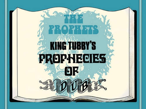 The Prophets – King Tubby's Prophecies Of Dub