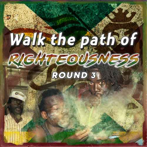 Walk The Path of Righteousness - Round 3
