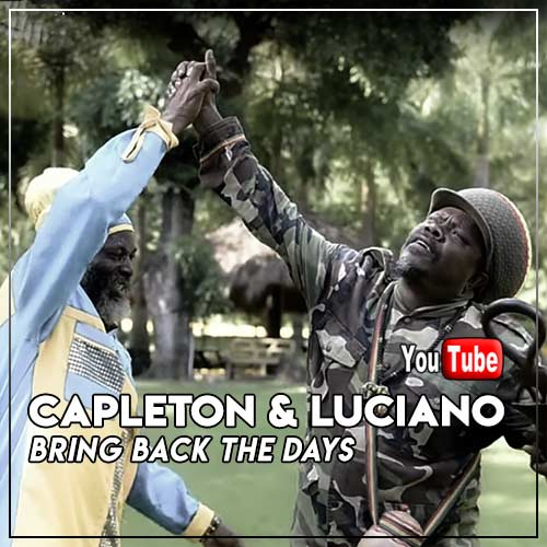 Capleton & Luciano - Bring Back The Days