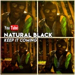 Natural Black – Keep It Coming   New Video