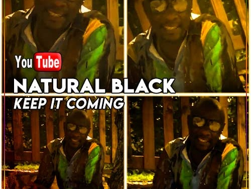 Natural Black – Keep It Coming | New Video