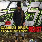 Camel's Drop feat. Stoneman – Resist | New Video
