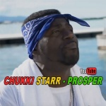 Chukki Starr – Prosper | New Video