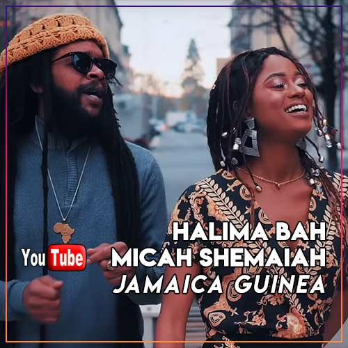 Halima Bah & Micah Shemaiah – Jamaica Guinea | New Single/Video