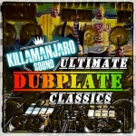 Killamanjaro – Ultimate Dubplate Classics