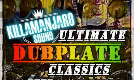 Killamanjaro – Ultimate Dubplate Classics