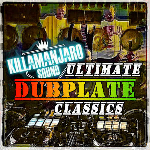 Killamanjaro - Ultimate Dubplate Classics