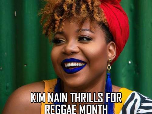 Kim Nain Thrills For Reggae Month