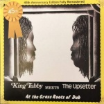 King Tubby Meets The Upsetter – At The Grass Roots Of Dub | LP Reissue