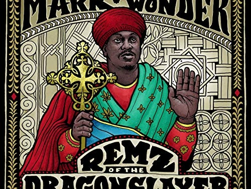 Mark Wonder – Remz Of The Dragonslayer | New Album